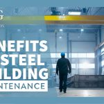 The Benefits of Steel Building Maintenance
